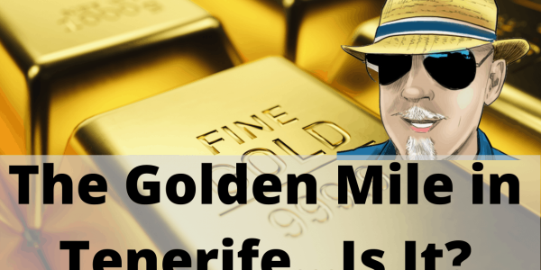 The Golden Mile in Tenerife – is it either of those things?